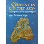 John Anthony West – Serpent In The Sky: The High Wisdom Of Ancient Egypt