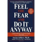 Susan Jeffers – Feel the Fear and Do it Anyway